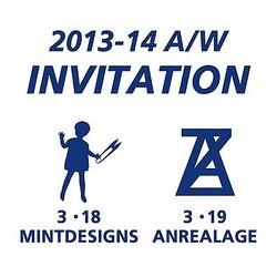 ミントデザインズとアンリアレイジ 2013-14年秋冬コレクションに一般招待