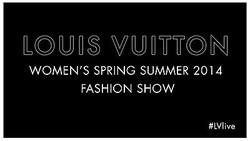 【生中継】ルイ・ヴィトンが2014年春夏コレクションをライブ配信