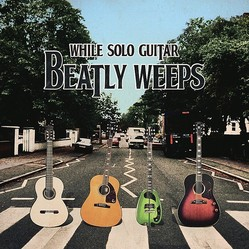 「While Solo Guitar Beatly Weeps」アルバムジャケット