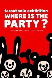 タロアウト個展「パーティーはどこ?」代官山T-SITEで開催