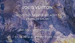【生中継】ルイ・ヴィトンがショーをライブ配信 2014-15年秋冬メンズ
