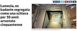 監禁されていたゴミ屋敷の地下室(画像は『La Repubblica.it 2017年11月22日付「Lamezia, ex badante segregata come una schiava per 10 anni: arrestato cinquantenne」』のスクリーンショット)