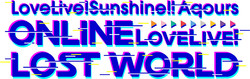 『ラブライブ!サンシャイン!! Aqours ONLINE LoveLive! 〜LOST WORLD〜』