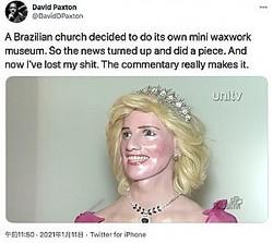 ダイアナ元妃?の蝋人形(画像は『David Paxton 2021年1月11日付Twitter「A Brazilian church decided to do its own mini waxwork museum.」』のスクリーンショット)
