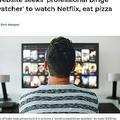 ピザ食べNetflix視聴で5万円 米